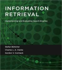 Information Retrieval : Implementing and Evaluating Search Engines