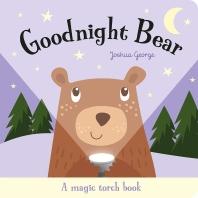 Goodnight Bear (Magic Torch Books)