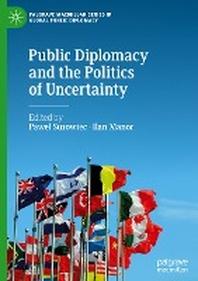 [해외]Public Diplomacy and the Politics of Uncertainty