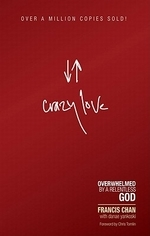 CRAZY LOVE: OVERWHELMED BY A RELENTLESS GOD #
