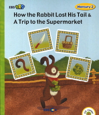 How the Rabbit Lost His Tail & A Trip to the Supermarket(EBS 초목달)(CD1장포함)(EBS 초등영어 Mercury