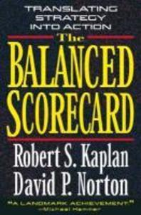 Balanced Scorecard : Translating Strategy into Action