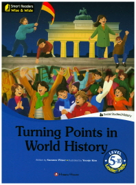 Turning Points in World History(CD1장포함)(Smart Reader Wise&Wide Level 5-10)
