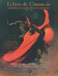 Echos de Cimmerie - Hommage a Robert Ervin Howard (1906 - 1936)