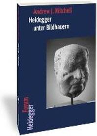 Heidegger Unter Bildhauern