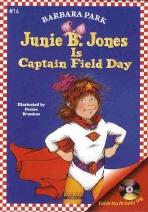 JUNIE B. JONES IS CAPTAIN FIELD DAY(AudioCD1장포함)(Junie B. Jones 16)