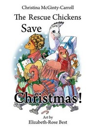 The Rescue Chickens Save Christmas!