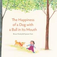 [해외]The Happiness of a Dog with a Ball in Its Mouth