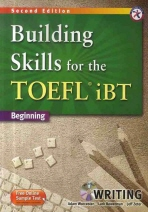 BUILDING SKILLS FOR THE TOEFL IBT BEGINNING: WRITING