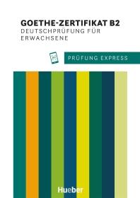 [해외]Pruefung Express. Goethe-Zertifikat B2. Deutschpruefung fuer Erwachsene