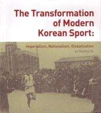 Transformation of Modern Korean Sport : Imperialism, Nationalism, Globalization (Paperback)