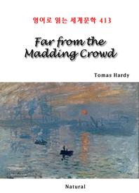 Far from the Madding Crowd (영어로 읽는 세계문학 413)