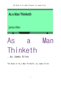 위대한 생각의 힘.The Book of As a Man Thinketh, by James Allen