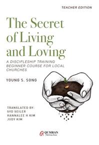 The Secret of Living and Loving-TEACHER EDITION