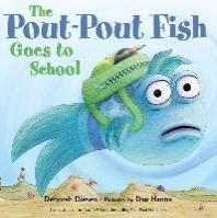 [해외]The Pout-Pout Fish Goes to School (Board Books)