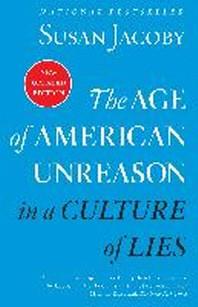 [해외]The Age of American Unreason in a Culture of Lies