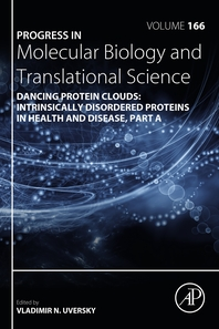 Dancing protein clouds: Intrinsically disordered proteins in health and disease, Part A