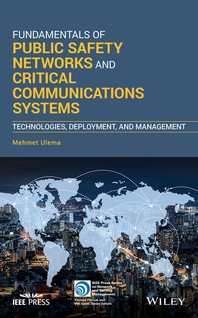 Fundamentals of Public Safety Networks and Critical Communications