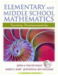 Elementary and Middle School Mathematics : Teaching Developmentally