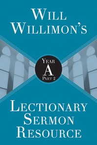 [해외]Will Willimons Lectionary Sermon Resource (Paperback)