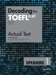 Decoding the TOEFL iBT Actual Test Speaking. 1