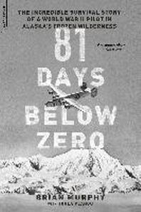[해외]81 Days Below Zero (Paperback)
