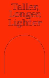 Taller, Longer, Lighter(더 높게, 더 길게, 더 가볍게)(양장본 HardCover)