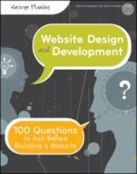 Website Design & Development: 100 Questions To Ask Before Building A Website CD부록 있음