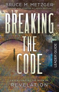 Breaking the Code Leader Guide Revised Edition