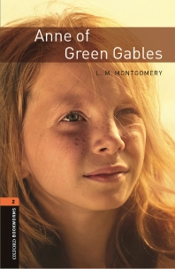 ANNE OF GREEN GABLES(New Oxford Bookworms Library Stage 2)