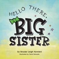 Hello There, Big Sister!
