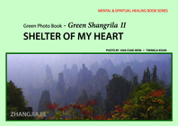 Green Photo Book - Green Shangrila II - SHELTER OF MY HEART