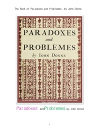 논리 철학에서의 역설과 문제들.The Book of Paradoxes and Problemes, by John Donne