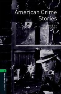 AMERICAN CRIME STORIES(OXFORD BOOKWORMS 6)