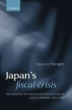 Japan's Fiscal Crisis : Ministry of Finance and the Politics of Public Spending, 1975-2000