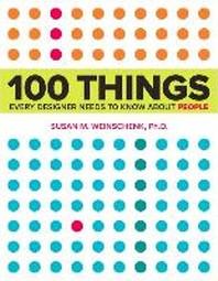 [해외]100 Things Every Designer Needs to Know about People (Paperback)