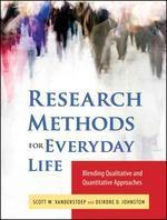Research Methods for Everyday Life : Blending Qualitative and Quantitative Approaches