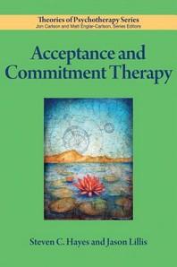 [해외]Acceptance and Commitment Therapy (Paperback)
