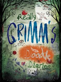 Really Grimm's Doodle Diaries
