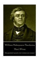 William Makepeace Thackeray - Men's Wives