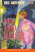 Wanted:Anna Marker(Penguin Readers Level 2)