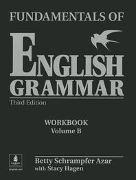 FUNDAMENTALS OF ENGLISH GRAMMAR WORKBOOK VOLUME B(THIRD EDITION)