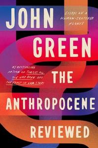 [해외]The Anthropocene Reviewed (Hardcover)