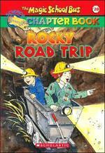 Magic School Bus Chapter Book #20 : Rocky Road Trip