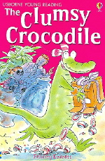 The Clumsy Crocodile (USBORNE YOUNG READING: SERIES TWO)