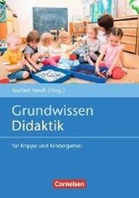 Grundwissen Fruehpaedagogik / Grundwissen Didaktik fuer Krippe und Kindergarten