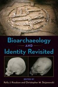 Bioarchaeology and Identity Revisited