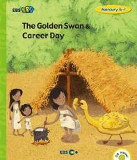 The Golden Swan & Career Day(Level 1)(EBS초목달)(CD1장포함)(Mercury(머큐리) 6-1)