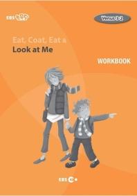 Eat, Coat, Eat & Look at Me 워크북(Level 2)(EBS 초목달)(Venus(비너스) 3-2)