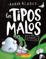 The Bad Guys in Alien Vs Bad Guys (Bad Guys #6, Spanish Edition), Volume 6